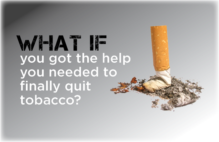 What if you got the help you needed to finally quit tobacco?